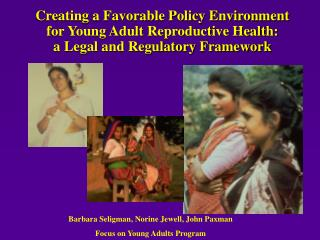 Creating a Favorable Policy Environment for Young Adult Reproductive Health:  a Legal and Regulatory Framework