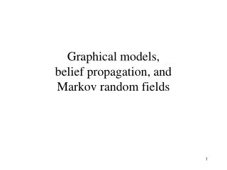 Graphical models,  belief propagation, and  Markov random fields