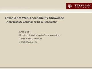 Texas A&M Web Accessibility Showcase Accessibility Testing: Tools & Resources