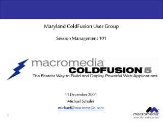 Maryland ColdFusion User Group Session Management 101