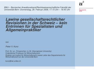 BWJ – Bernischer Anwaltsverband/Rechtswissenschaftliche Fakultät der Universität Bern: Donnerstag, 28. Februar 2008, 17.