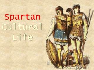 Spartan Cultural Life