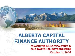 FINANCING MUNICIPALITIES   SUB-NATIONAL GOVERNMENTS October 1, 2004