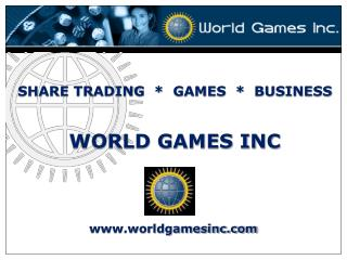 SHARE TRADING  *  GAMES  *  BUSINESS