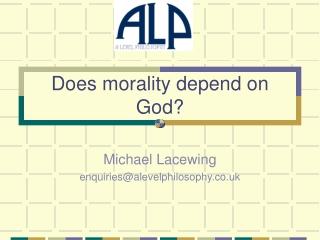 Does morality depend on God?