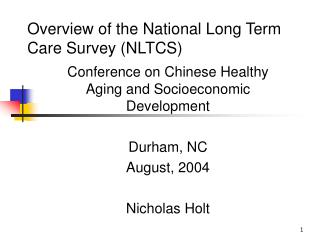 Overview of the National Long Term Care Survey (NLTCS)