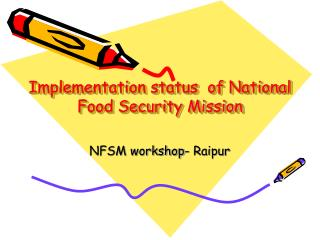 Implementation status  of National Food Security Mission