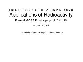 EDEXCEL IGCSE / CERTIFICATE IN PHYSICS 7-3 Applications of Radioactivity