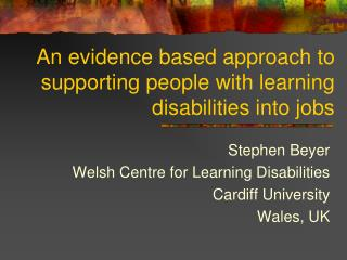 An evidence based approach to supporting people with learning disabilities into jobs