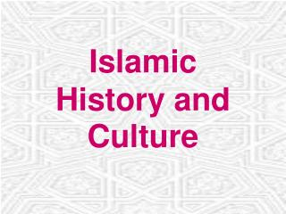 Islamic  History and Culture