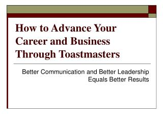 How to Advance Your Career and Business Through Toastmasters