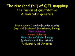 The rise (and fall) of QTL mapping: The fusion of quantitative  & molecular genetics
