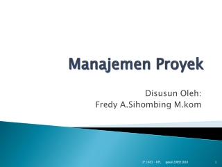Manajemen Proyek _ Fredy A.Sihombing M.kom