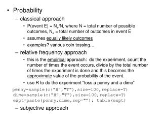 Probability classical approach P(event E) = N e /N, where N = total number of possible outcomes, N e  = total number of