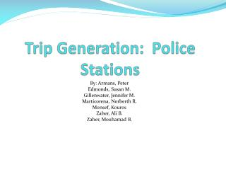 Trip Generation:  Police Stations