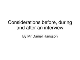 Considerations before, during and after an interview