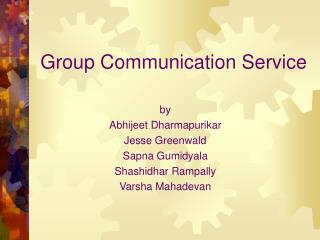 Group Communication Service