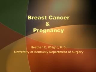 Breast Cancer  &  Pregnancy