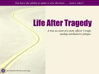 Life After Tragedy