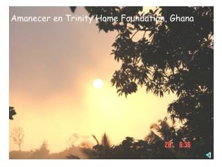 Amanecer en Trinity Home Foundation, Ghana