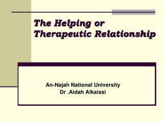 The Helping or Therapeutic Relationship