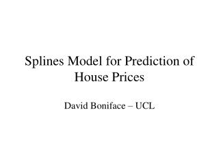 Splines Model for Prediction of House Prices