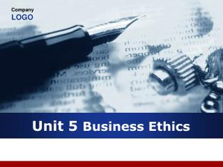 Unit 5  Business Ethics