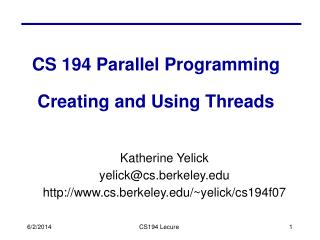 CS 194 Parallel Programming Creating and Using Threads