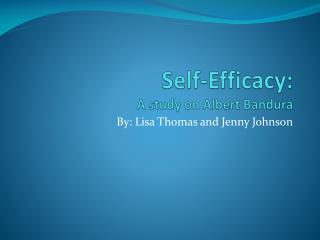 Self-Efficacy:  A study on Albert Bandura