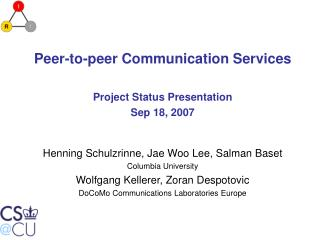 Peer-to-peer Communication Services Project Status Presentation Sep 18, 2007