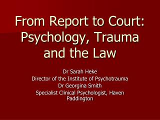 From Report to Court: Psychology, Trauma and the Law