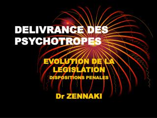 DELIVRANCE DES PSYCHOTROPES