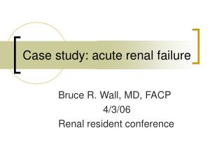 Case study: acute renal failure