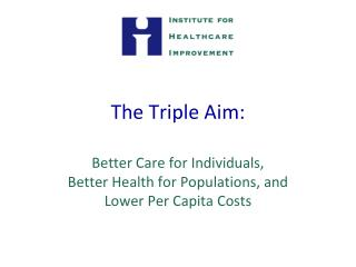The Triple Aim: