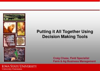 Putting it All Together Using Decision Making Tools