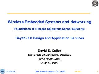 Wireless Embedded Systems and Networking Foundations of IP-based Ubiquitous Sensor Networks TinyOS 2.0 Design and Applic