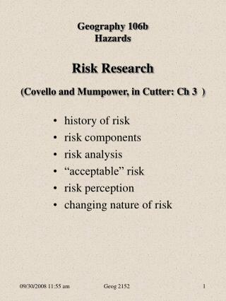 Risk Research ( Covello and Mumpower, in Cutter: Ch 3 )