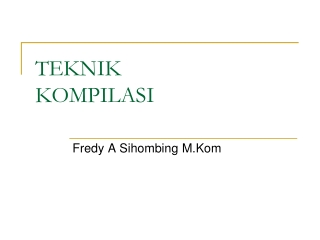 TEKNIK  KOMPILASI _ Fredy A Sihombing M.Kom