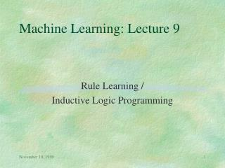 Machine Learning: Lecture 9