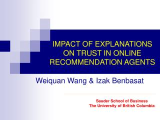 IMPACT OF EXPLANATIONS ON TRUST IN ONLINE RECOMMENDATION AGENTS