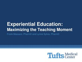 Experiential Education: Maximizing the Teaching Moment