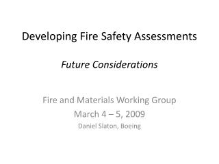 Developing Fire Safety Assessments  Future Considerations