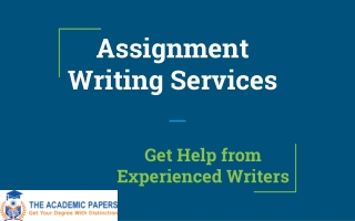 Assignment Writing Services - Get Help from Experienced Writers