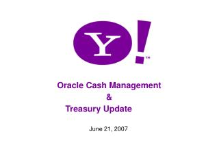 Oracle Cash Management    Treasury Update