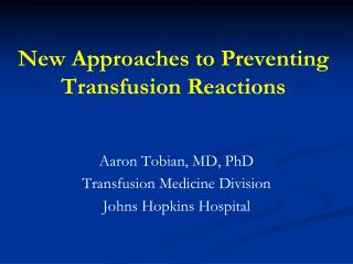 New Approaches to Preventing Transfusion Reactions