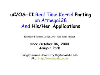 uC/OS-II  Real Time Kernel  Porting  on Atmega128 And  His/Her Applications