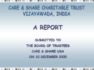 CARE & SHARE CHARITABLE TRUST VIJAYAWADA, INDIA