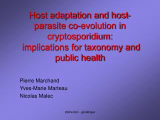 Host adaptation and host-parasite co-evolution in cryptosporidium:  implications for taxonomy and public health