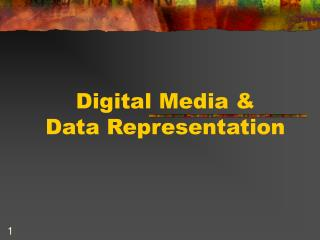 Digital Media & Data Representation