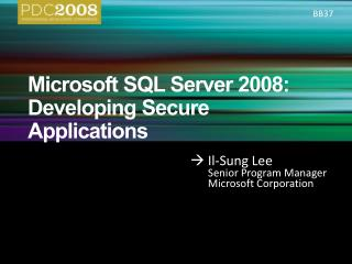 Microsoft SQL Server 2008: Developing Secure Applications